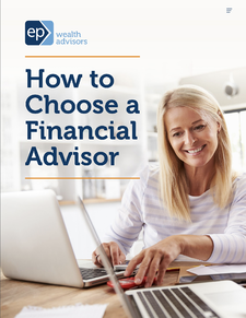 How to Choose a Financial Advisor | EP Wealth Advisors
