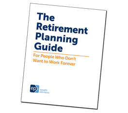 Retirement Planning Guide | EP Wealth Advisors