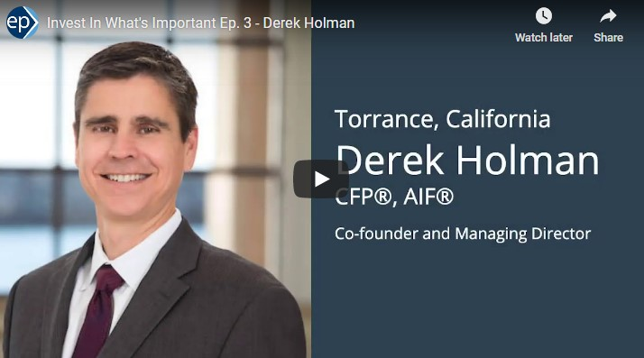 Invest In What's Important - Interview with Derek Holman, CFP®, AIF®