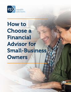 How to Choose a Financial Advisor for Small Business Owners