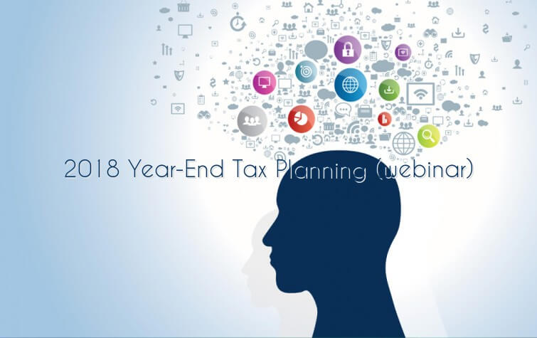 2018 Year-End Tax Planning (webinar)