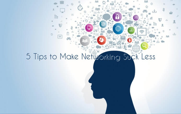 5 Networking Tips To Make It Suck Less