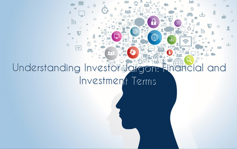 Understanding Investor Jargon: Financial and Investment Terms
