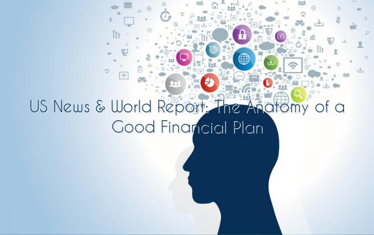 US News & World Report: The Anatomy of a Good Financial Plan