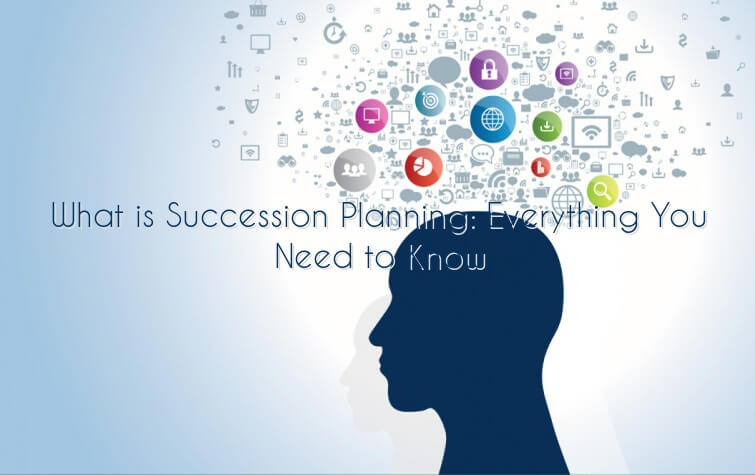 What is Succession Planning: Everything You Need to Know