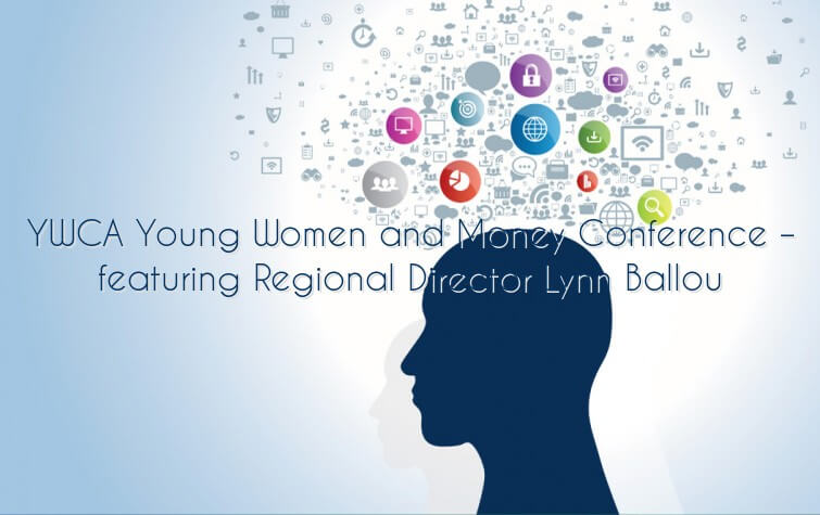 YWCA Young Women and Money Conference - featuring Regional Director Lynn Ballou